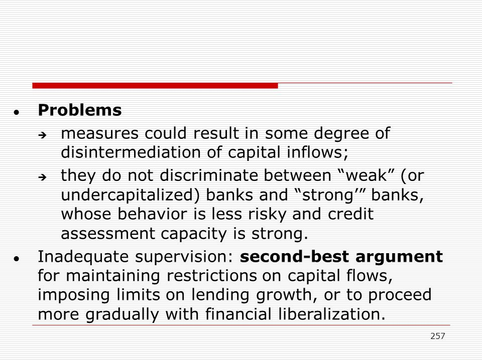 Problems measures could result in some degree of disintermediation of capital inflows;