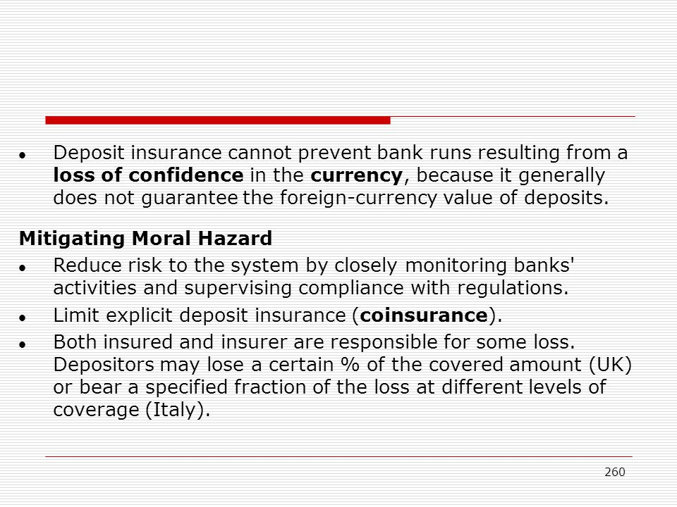 Deposit insurance cannot prevent bank runs resulting from a loss of confidence in the currency, because it generally does not guarantee the foreign-currency value of deposits.