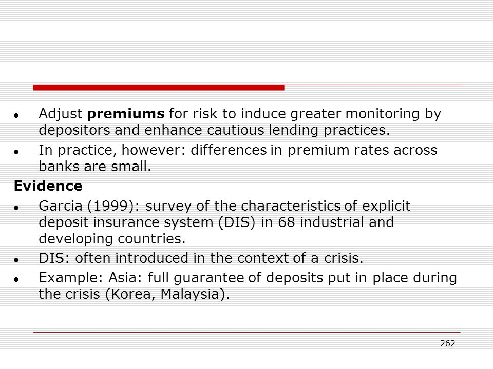 Adjust premiums for risk to induce greater monitoring by depositors and enhance cautious lending practices.