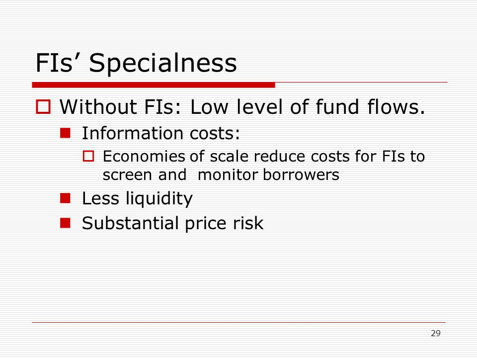 FIs' Specialness Without FIs: Low level of fund flows.
