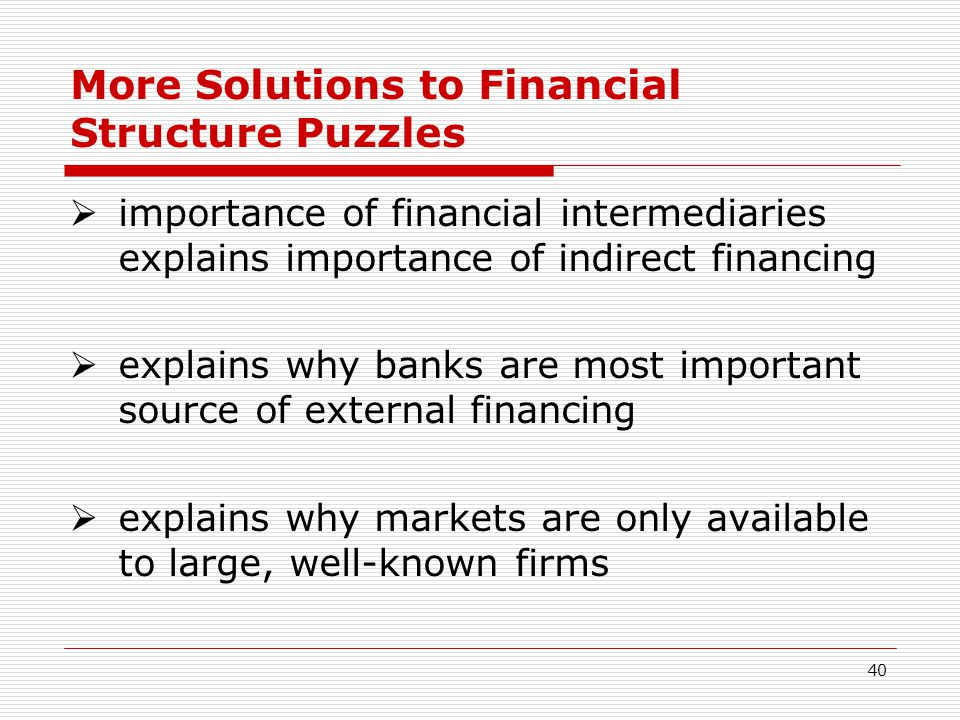 More Solutions to Financial Structure Puzzles