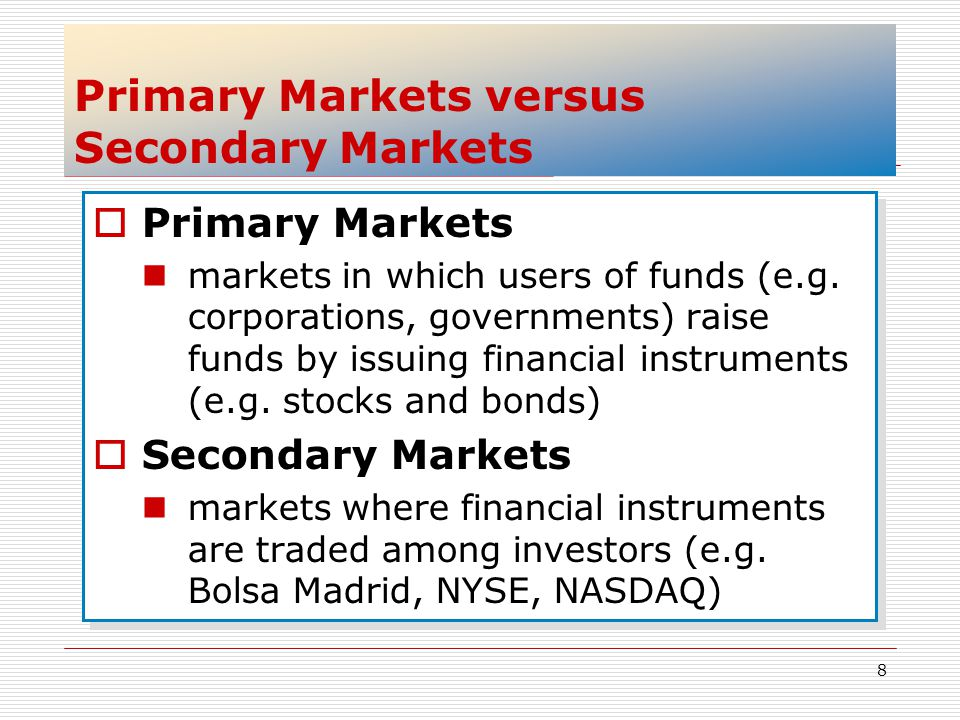 Primary Markets versus Secondary Markets