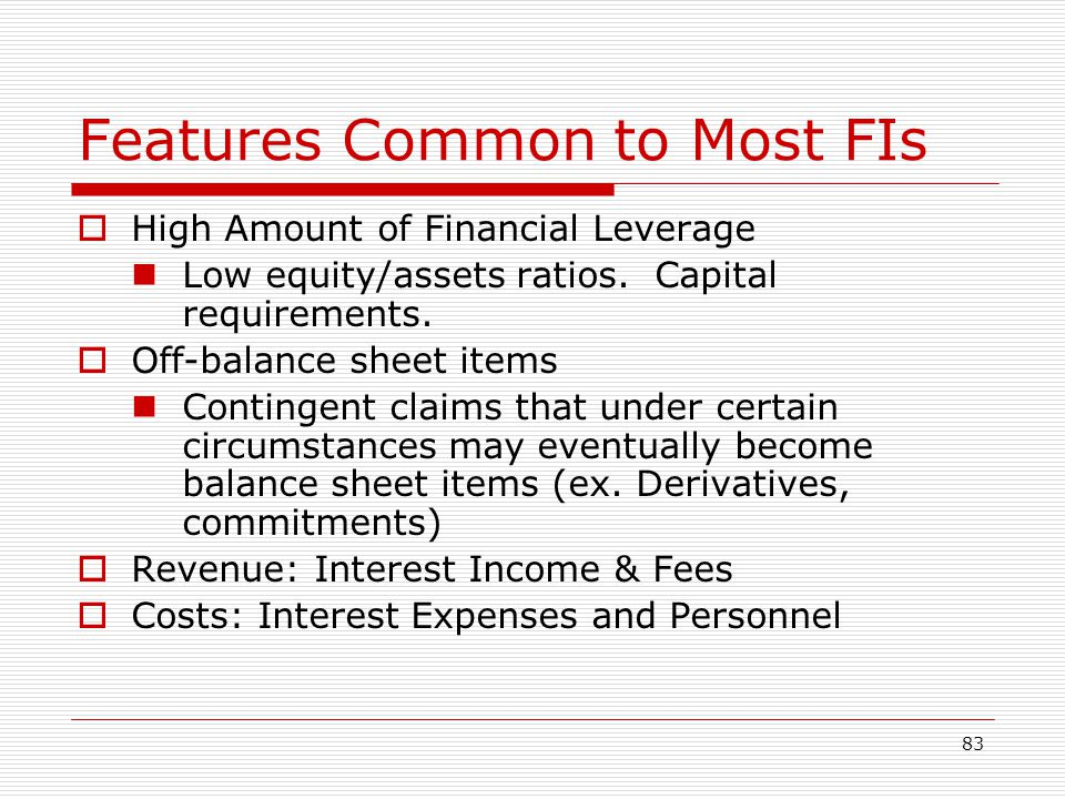 Features Common to Most FIs