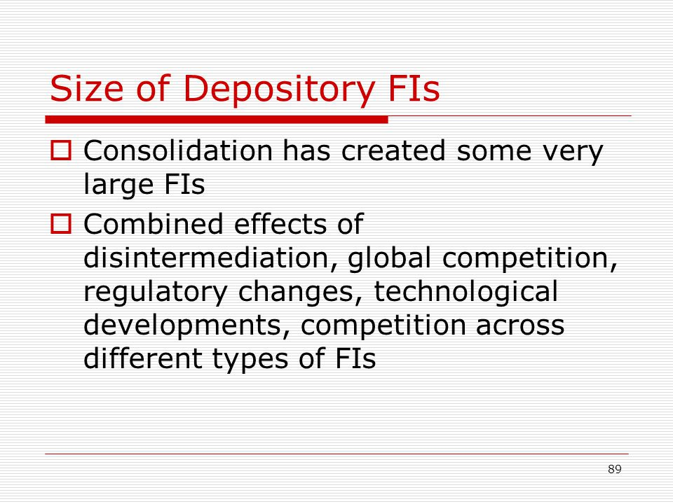 Size of Depository FIs Consolidation has created some very large FIs