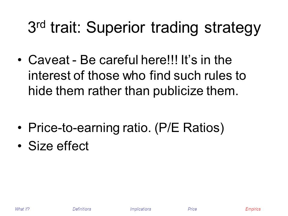 3rd trait: Superior trading strategy