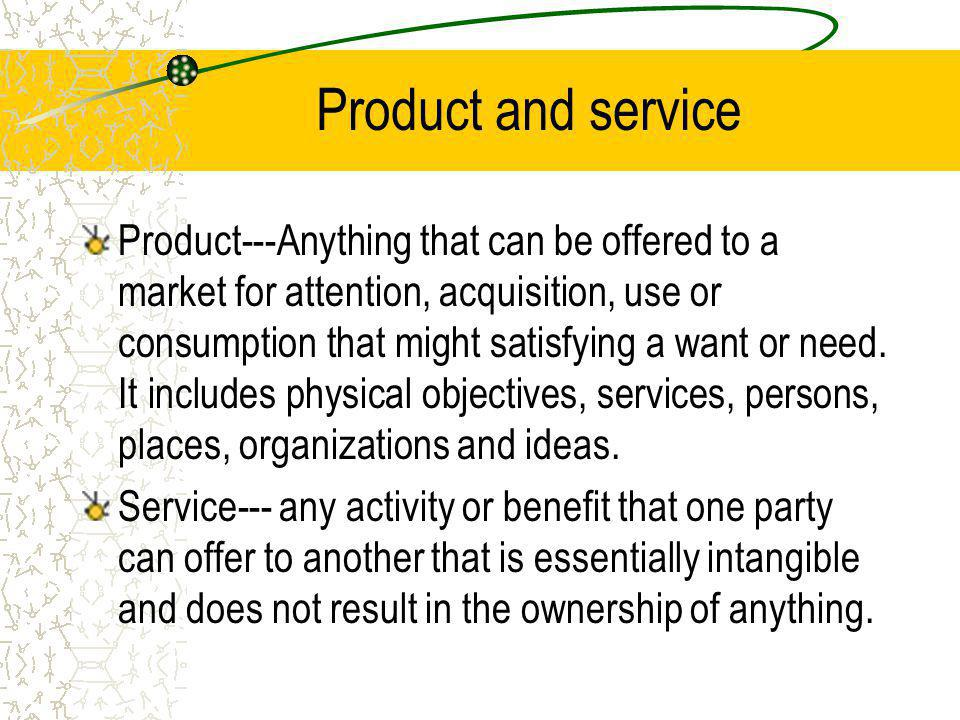 Product and service