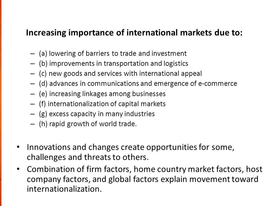 Increasing importance of international markets due to: