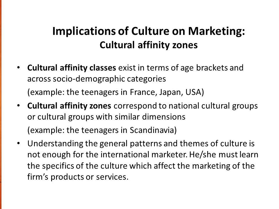Implications of Culture on Marketing: Cultural affinity zones