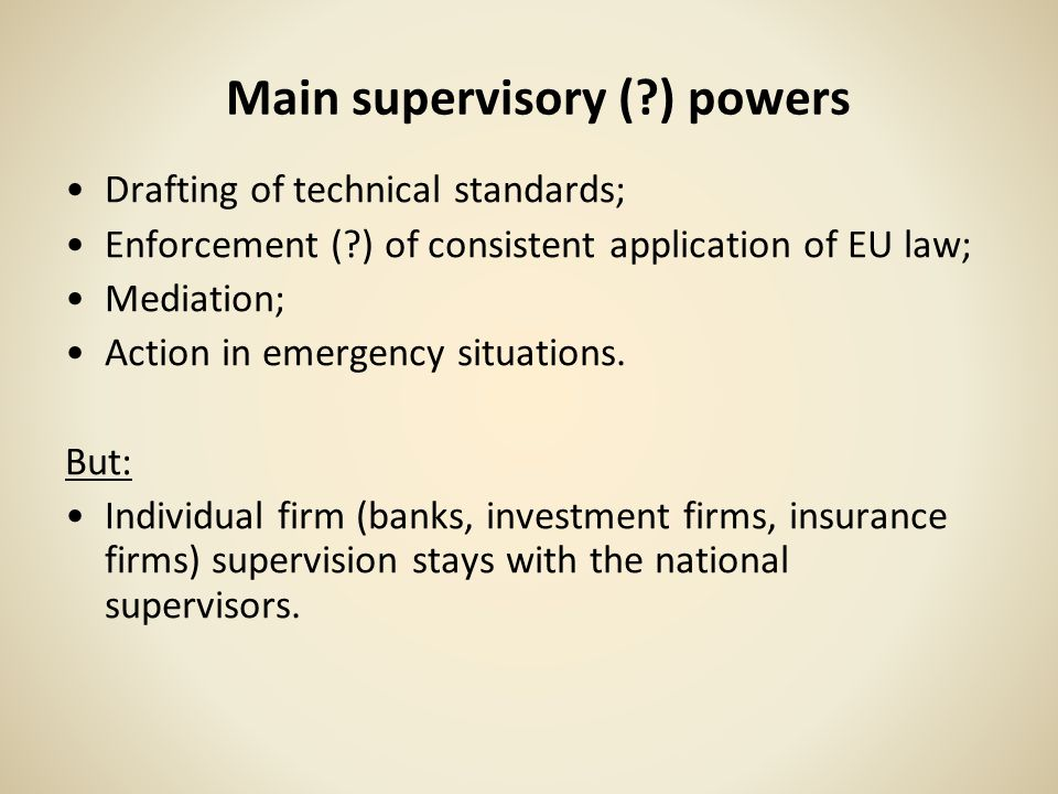 Main supervisory ( ) powers