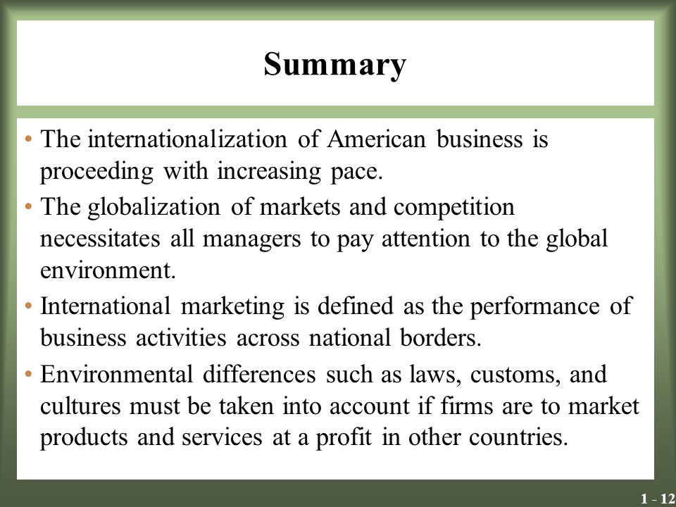 Summary The internationalization of American business is proceeding with increasing pace.