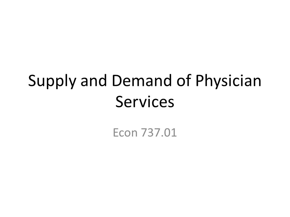 Supply and Demand of Physician Services