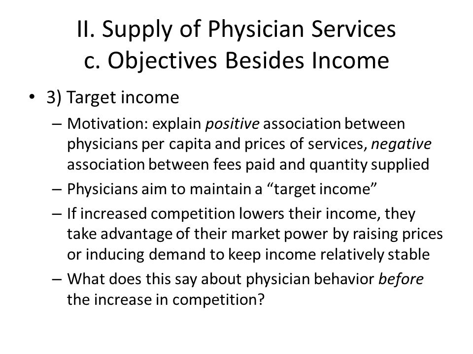 II. Supply of Physician Services c. Objectives Besides Income