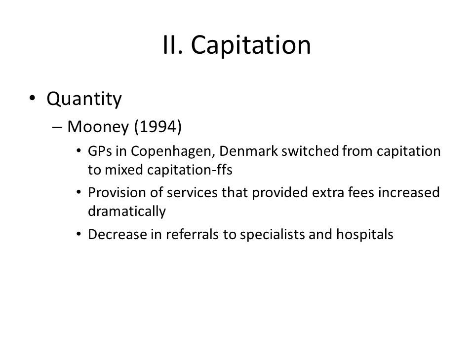 II. Capitation Quantity Mooney (1994)