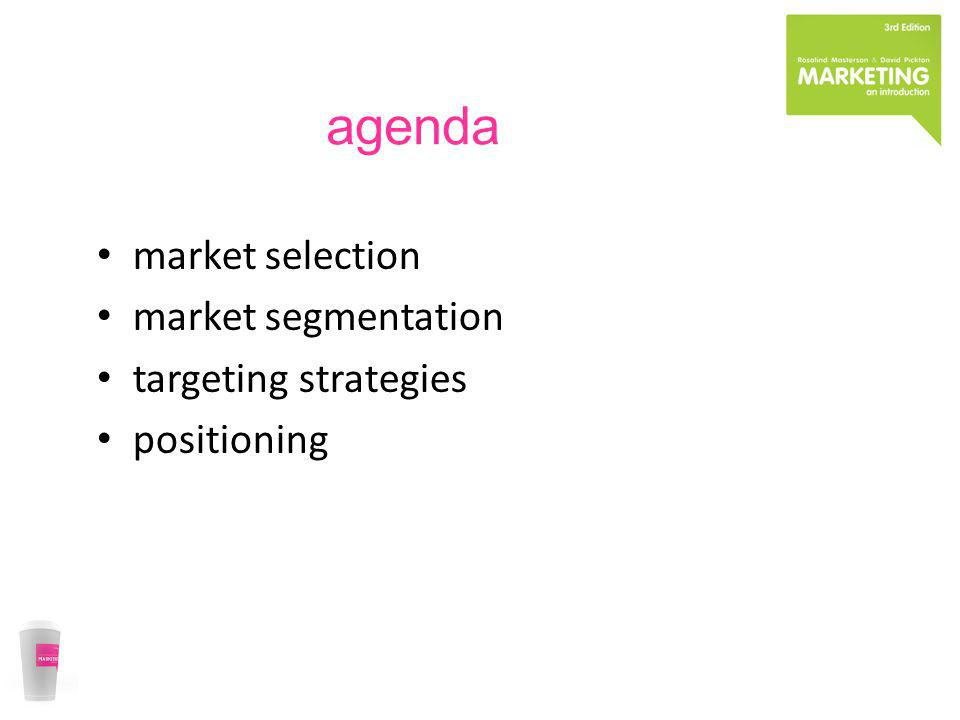 agenda market selection market segmentation targeting strategies