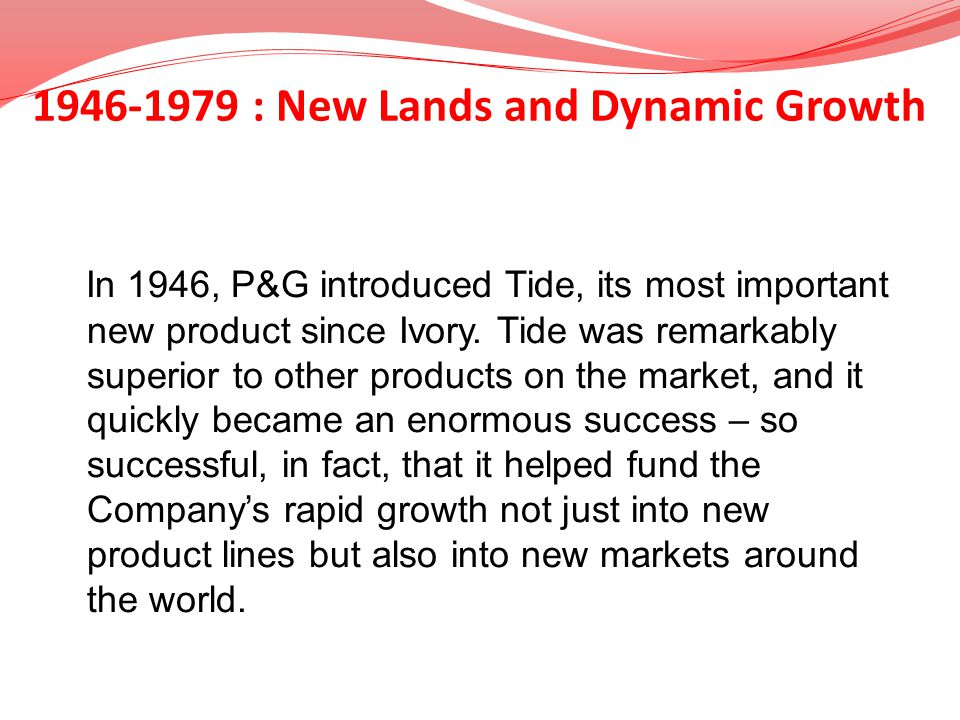 1946-1979 : New Lands and Dynamic Growth