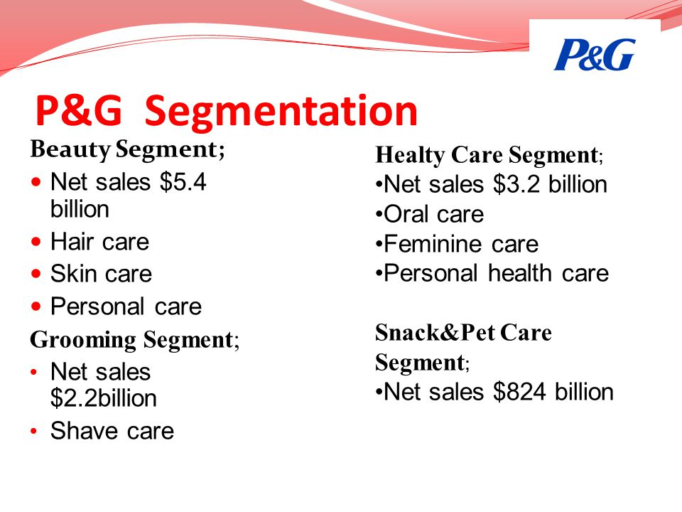 P&G Segmentation Beauty Segment; Healty Care Segment;