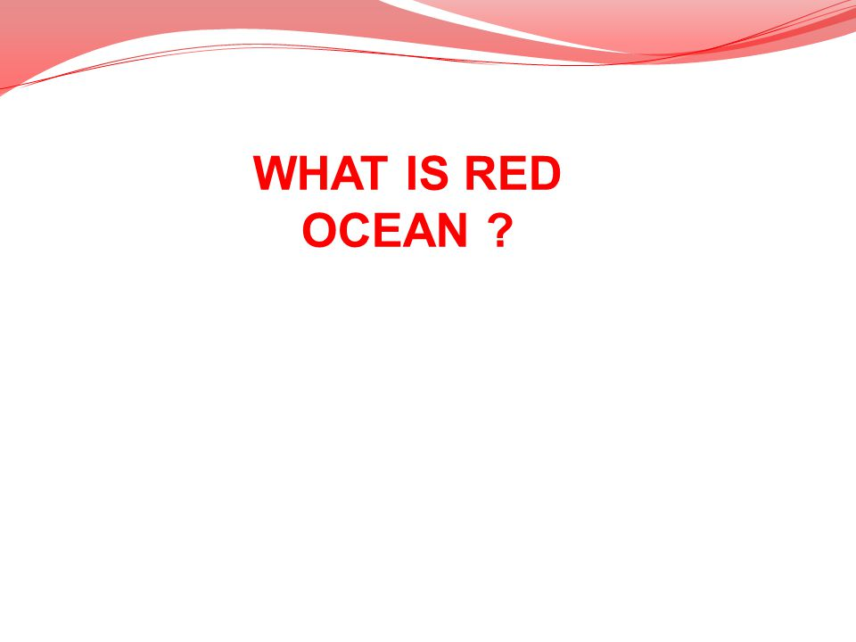 WHAT IS RED OCEAN