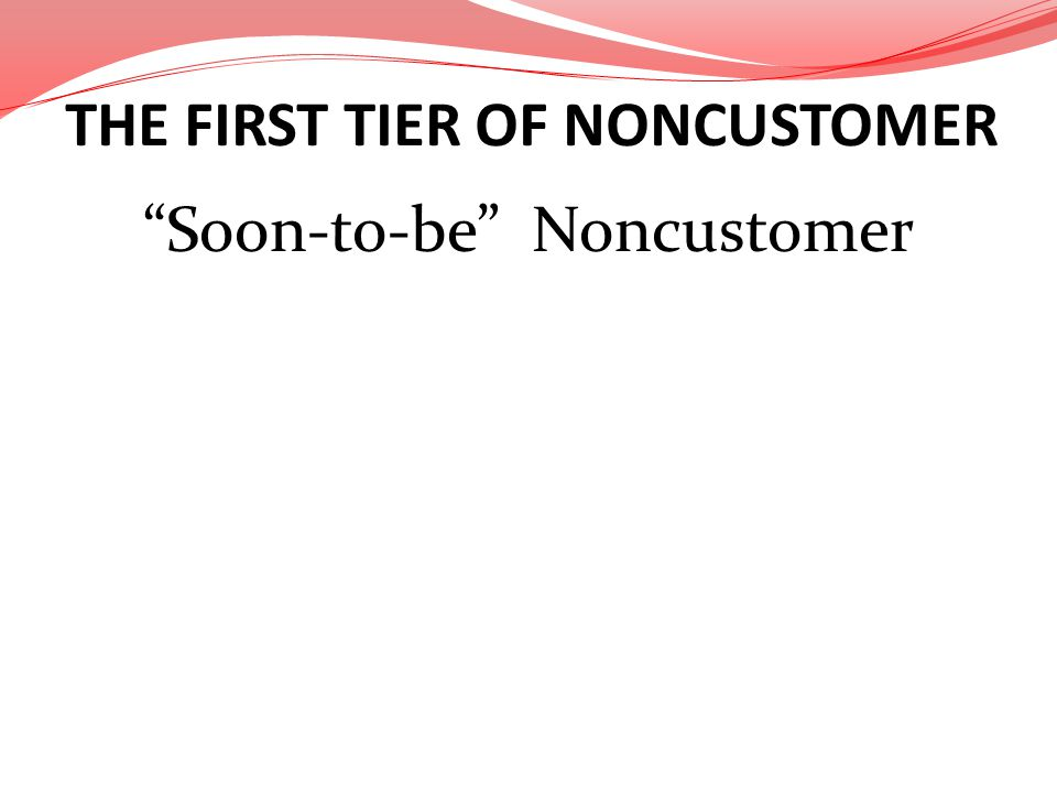 THE FIRST TIER OF NONCUSTOMER