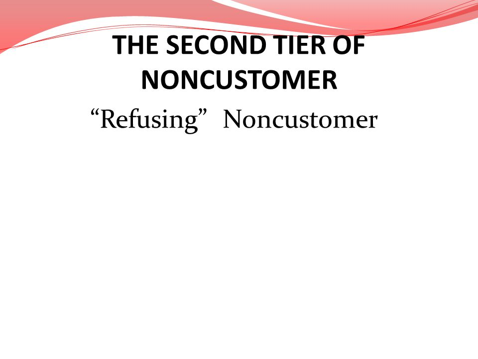 THE SECOND TIER OF NONCUSTOMER