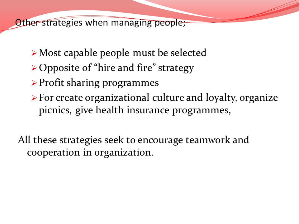 Other strategies when managing people;