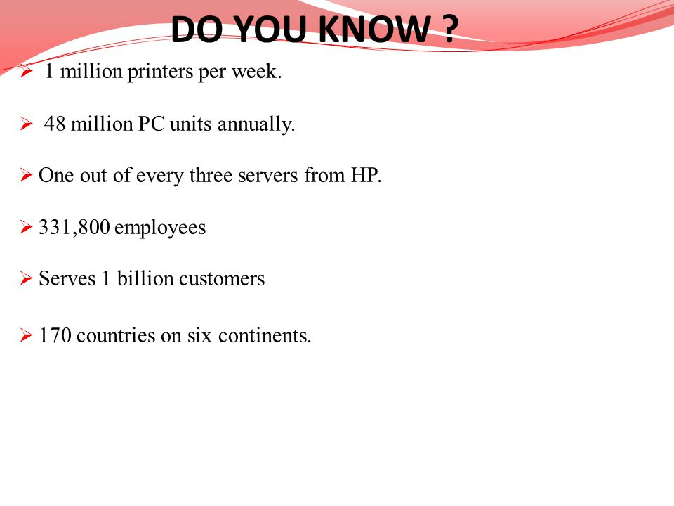 DO YOU KNOW 1 million printers per week.