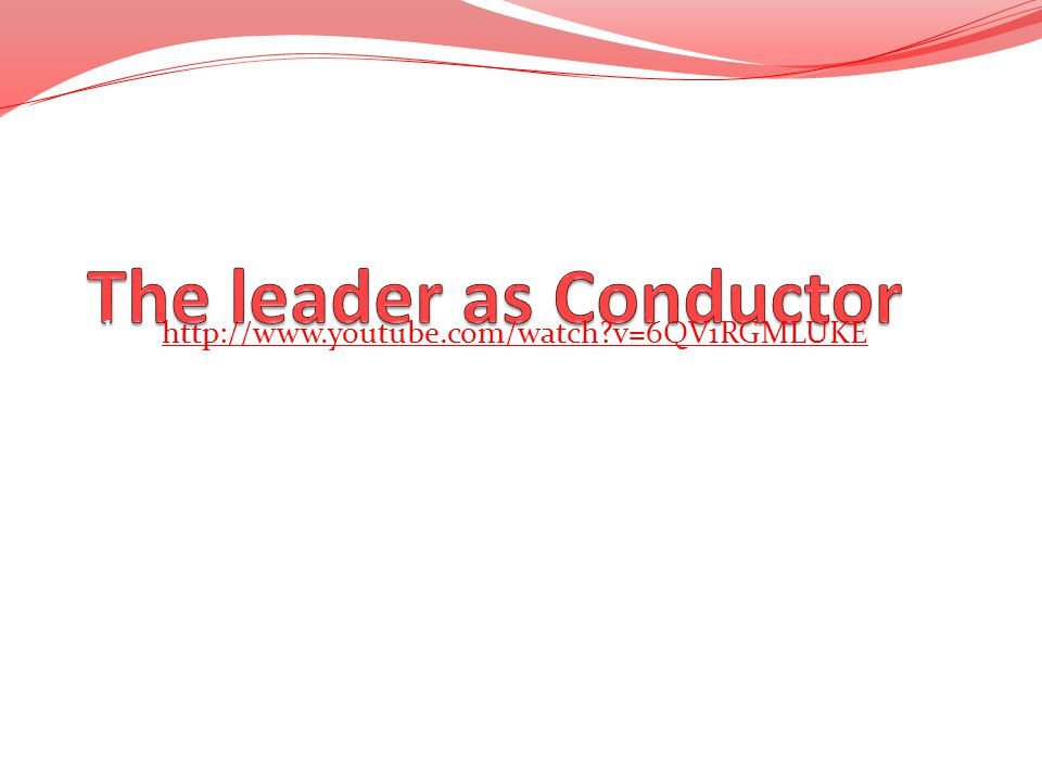 The leader as Conductor