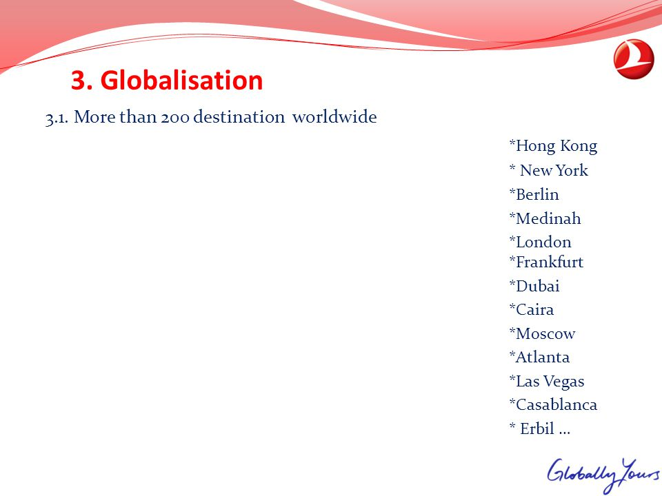 3. Globalisation *Hong Kong 3.1. More than 200 destination worldwide