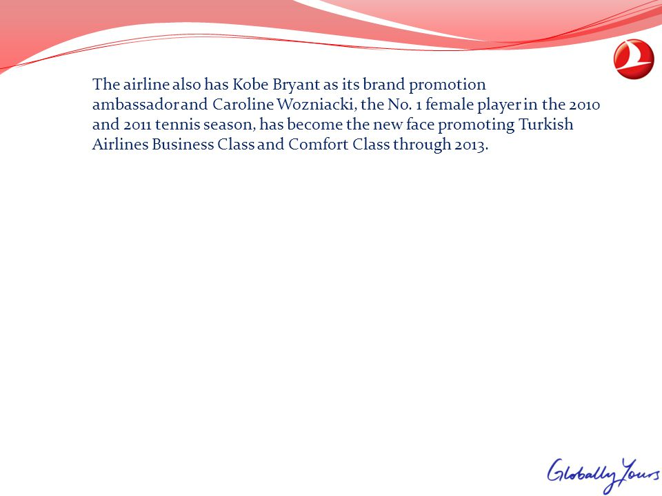 The airline also has Kobe Bryant as its brand promotion ambassador and Caroline Wozniacki, the No.