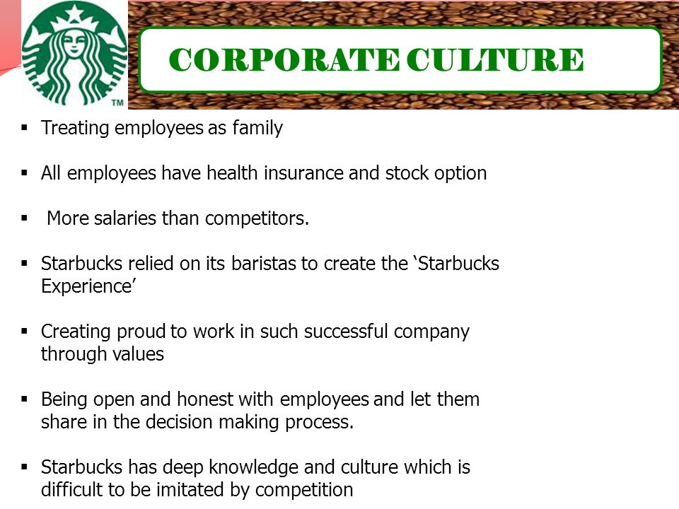 CORPORATE CULTURE Treating employees as family