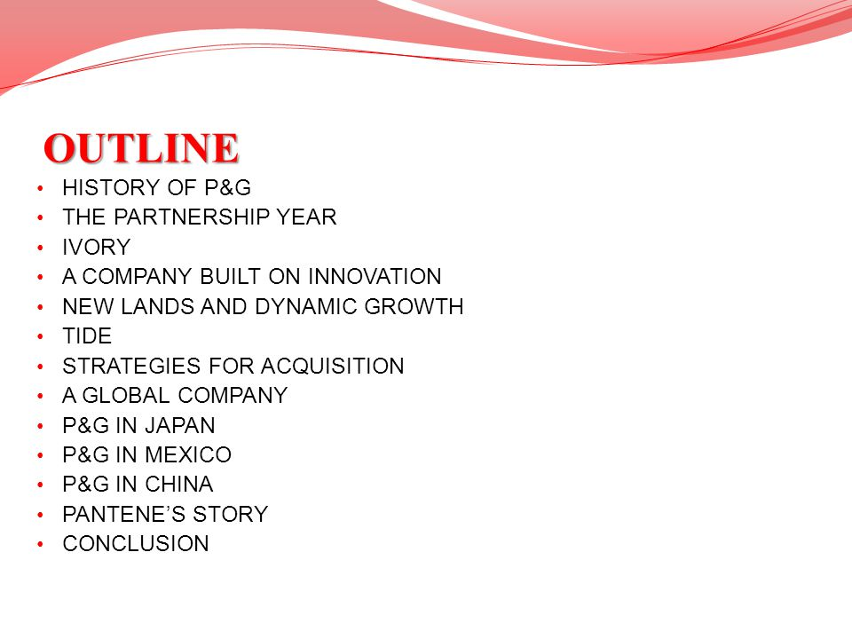 OUTLINE HISTORY OF P&G THE PARTNERSHIP YEAR IVORY
