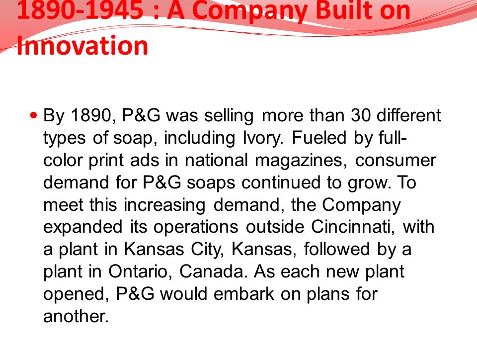 1890-1945 : A Company Built on Innovation