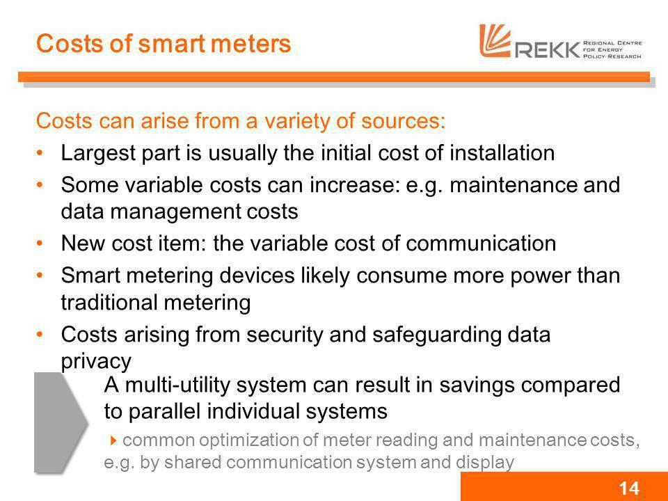 Costs of smart meters Costs can arise from a variety of sources: