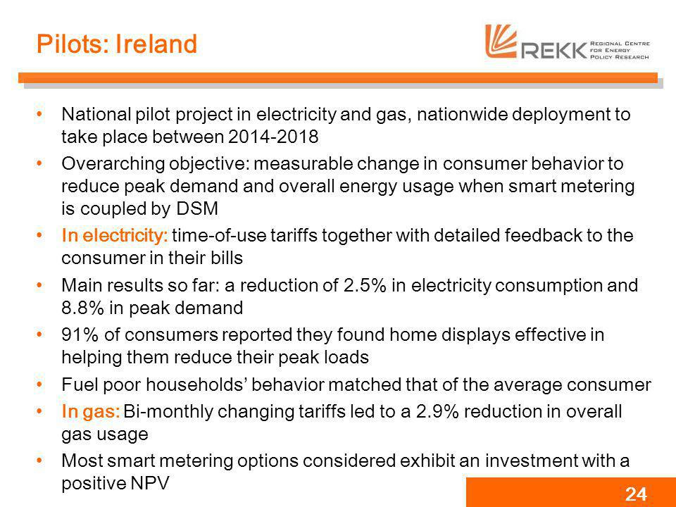 Pilots: Ireland National pilot project in electricity and gas, nationwide deployment to take place between 2014-2018.