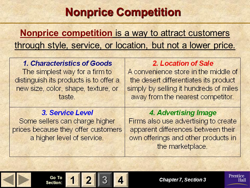 Nonprice Competition Nonprice competition is a way to attract customers through style, service, or location, but not a lower price.