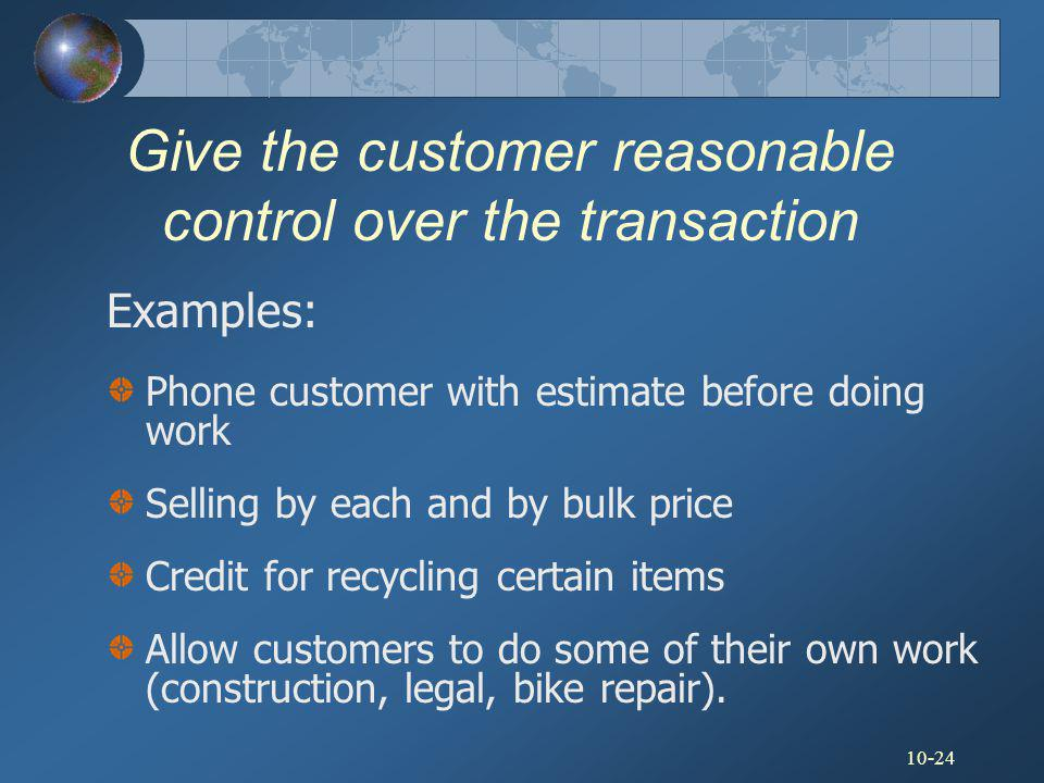 Give the customer reasonable control over the transaction