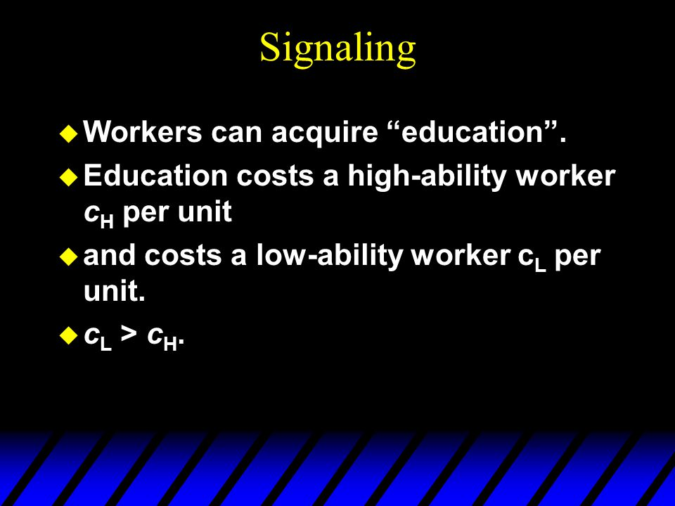 Signaling Workers can acquire education .