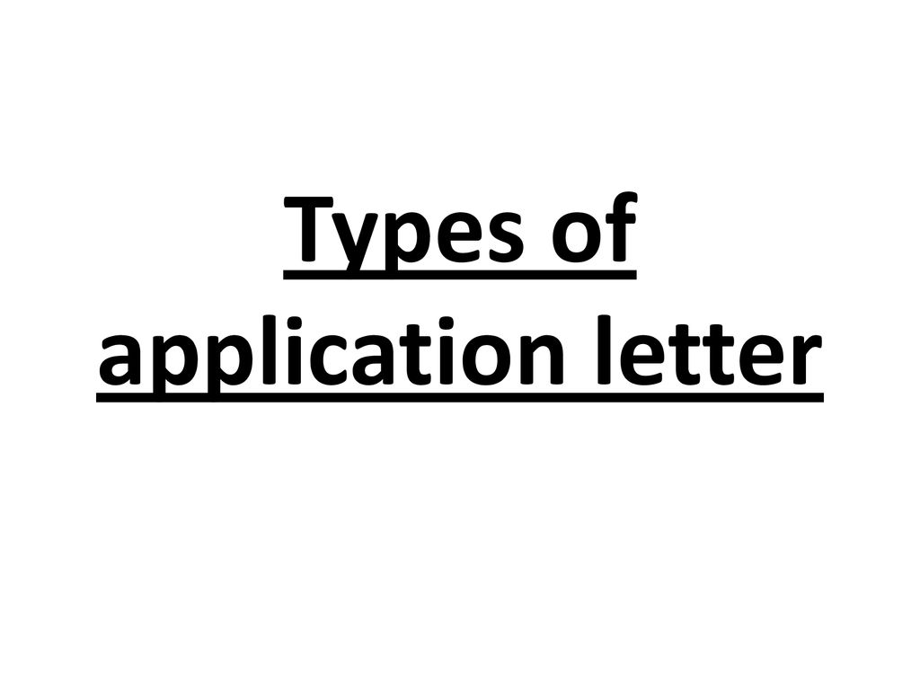 Types of application letter - ppt download on letter of application format, business letter structure, letter of application outline, letter of application introduction, income statement structure, letter of application layout, cover letter structure, letter of application form,