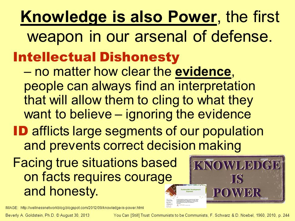 Knowledge is also Power, the first weapon in our arsenal of defense.