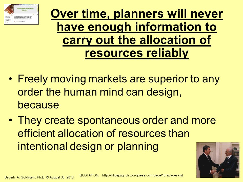 Over time, planners will never have enough information to carry out the allocation of resources reliably