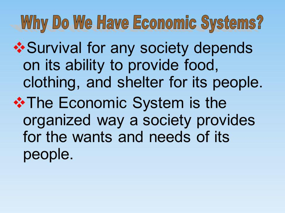 Why Do We Have Economic Systems