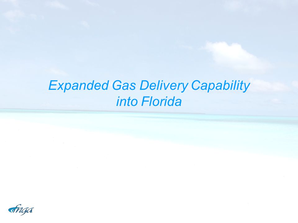 Expanded Gas Delivery Capability into Florida
