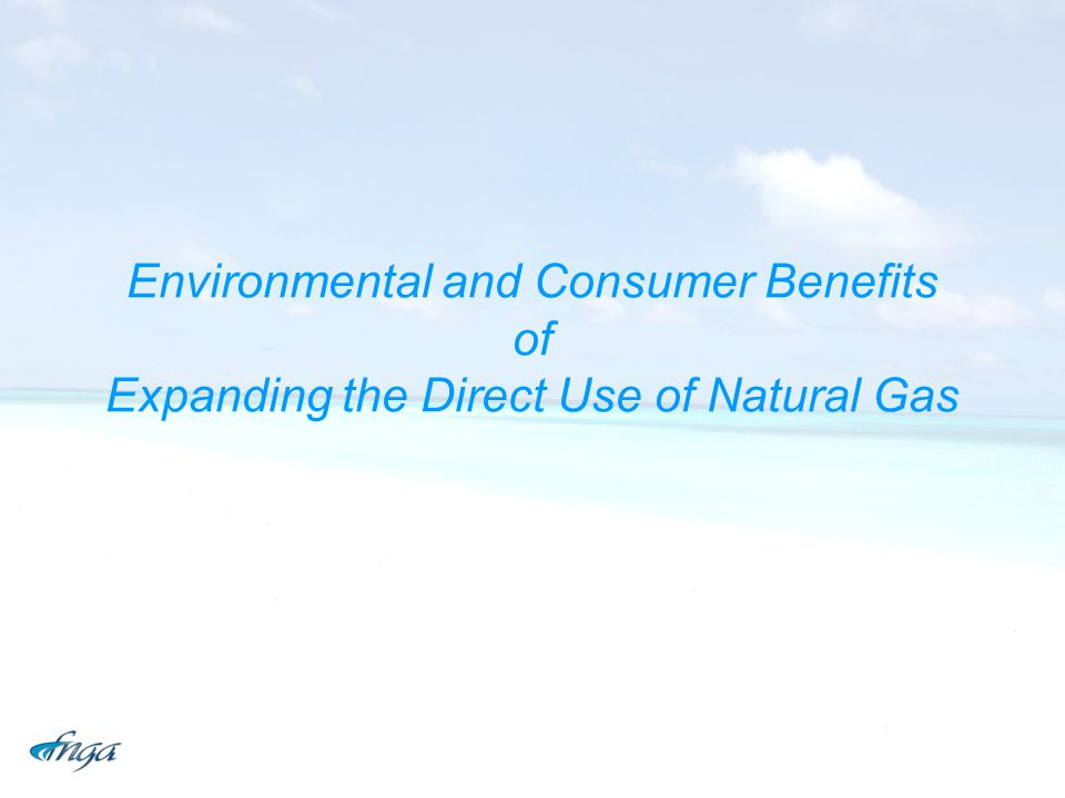 Environmental and Consumer Benefits of Expanding the Direct Use of Natural Gas