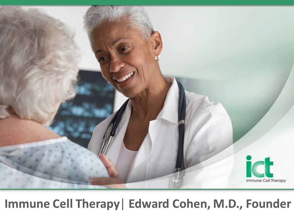 Immune Cell Therapy| Edward Cohen, M.D., Founder