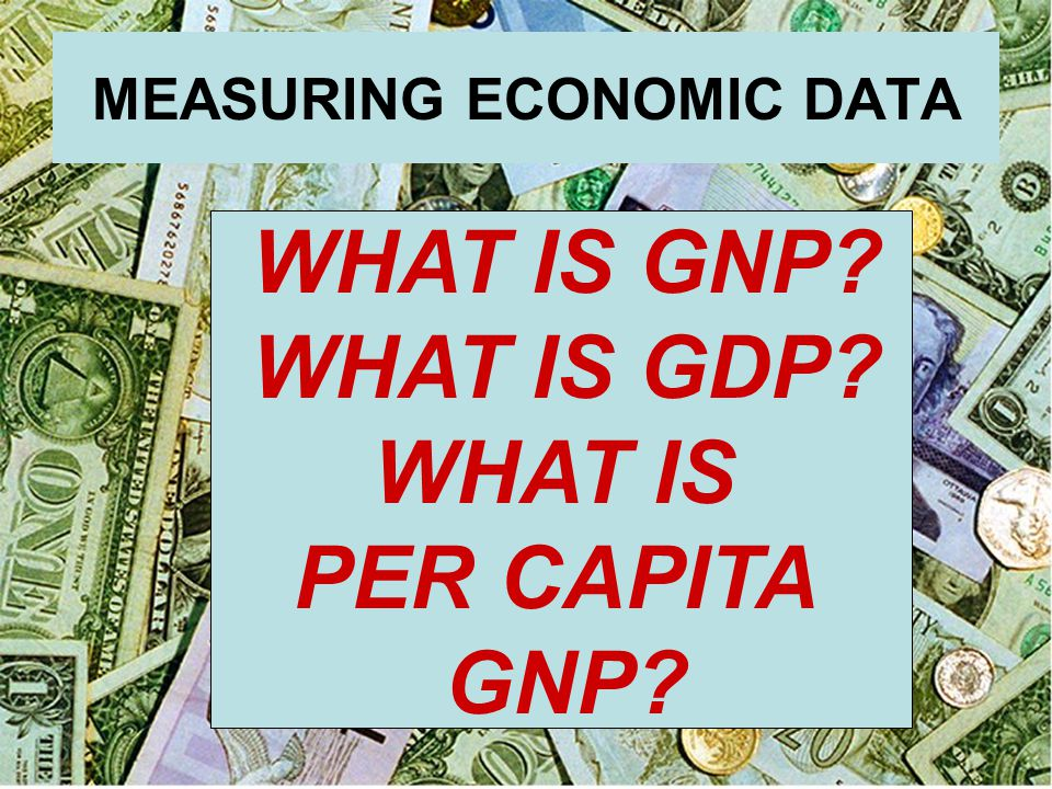 MEASURING ECONOMIC DATA