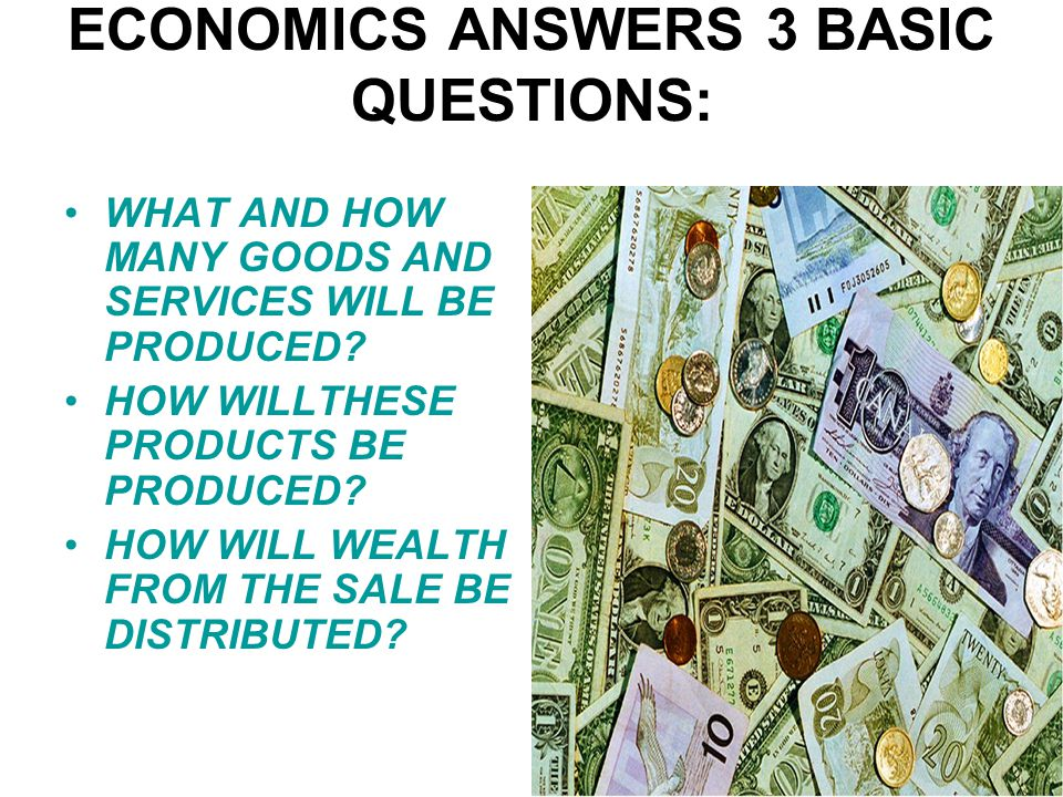ECONOMICS ANSWERS 3 BASIC QUESTIONS:
