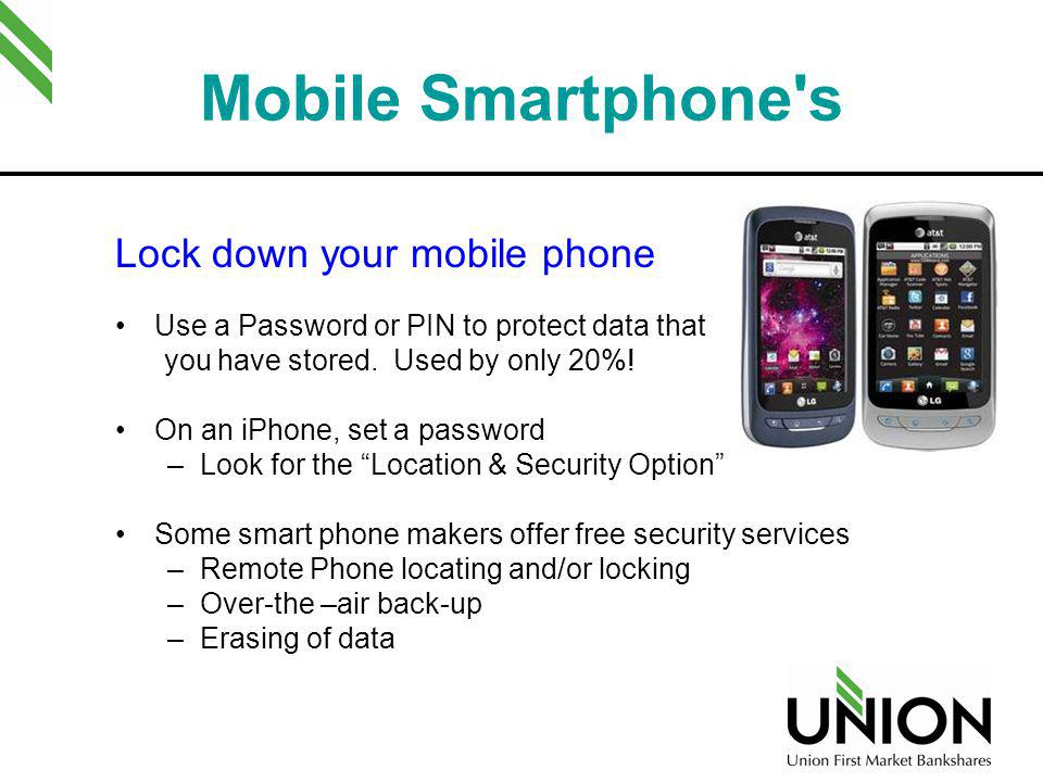 Mobile Smartphone s Lock down your mobile phone