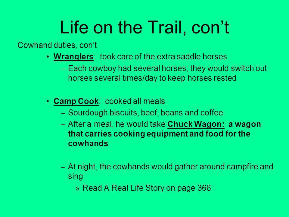 Life on the Trail, con't Cowhand duties, con't
