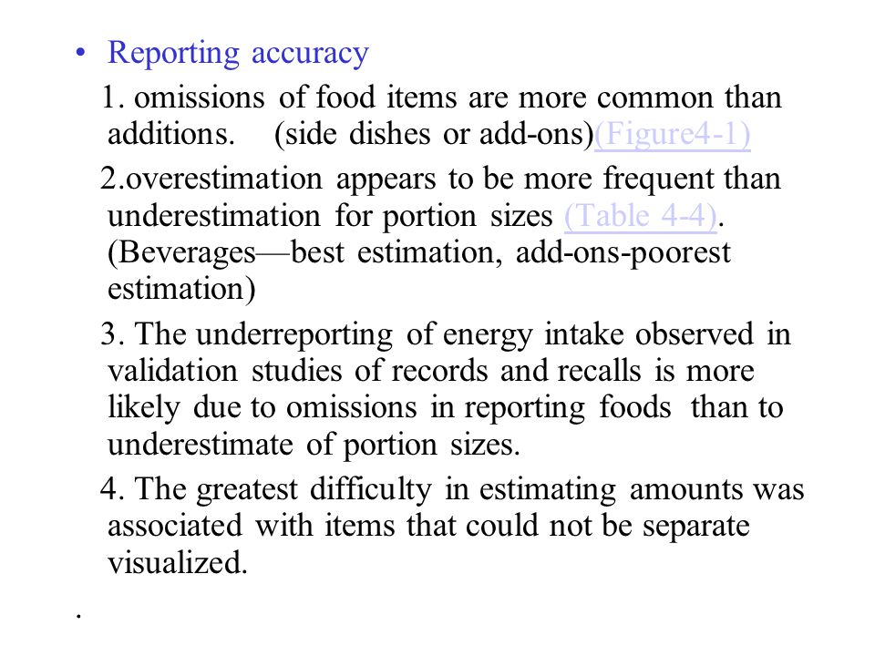 Reporting accuracy 1. omissions of food items are more common than additions. (side dishes or add-ons)(Figure4-1)