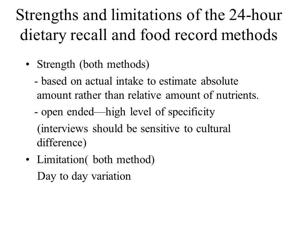Strengths and limitations of the 24-hour dietary recall and food record methods