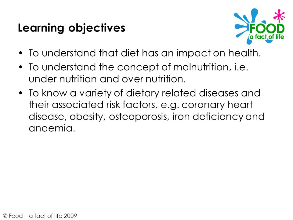 Learning objectives To understand that diet has an impact on health.